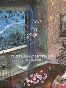 'The Fear Of Letting Go' by Dan Baldwin | Art-Pie